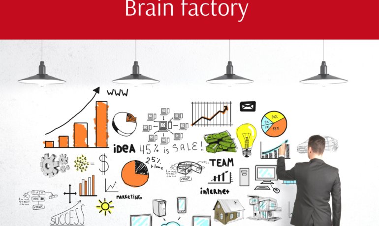 "Do you have a"" brain factory""?"